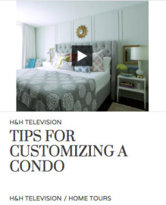 House & Home Magazine – Tips For Customizing A Condo